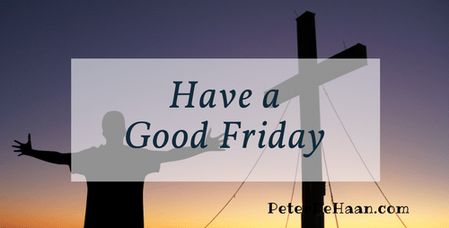 Have a Good Friday