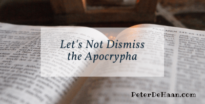 Let's Not Dismiss the Apocrypha