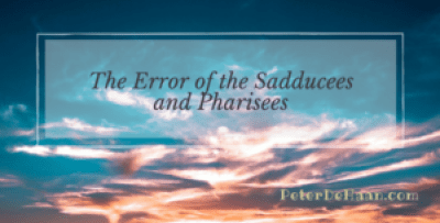 The Error of the Sadducees and Pharisees