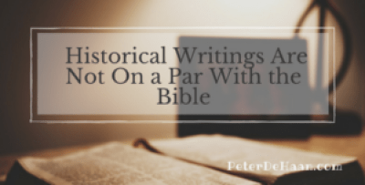 Historical Writings Are Not On a Par With the Bible
