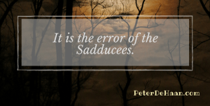 The Error of the Sadducees