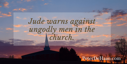 Jude Warns Against Ungodly Men in the Church