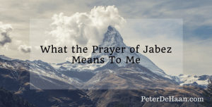 What the Prayer of Jabez Means To Me