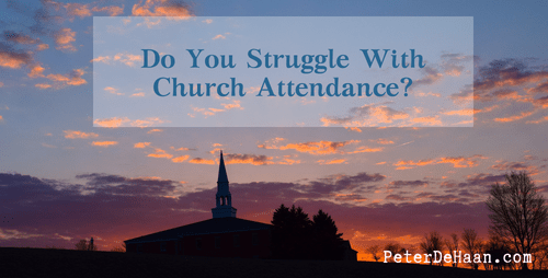 Do You Struggle With Church Attendance?
