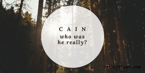 Consider Cain: Who Was He Really?