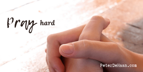 What Does it Mean to Pray Hard?
