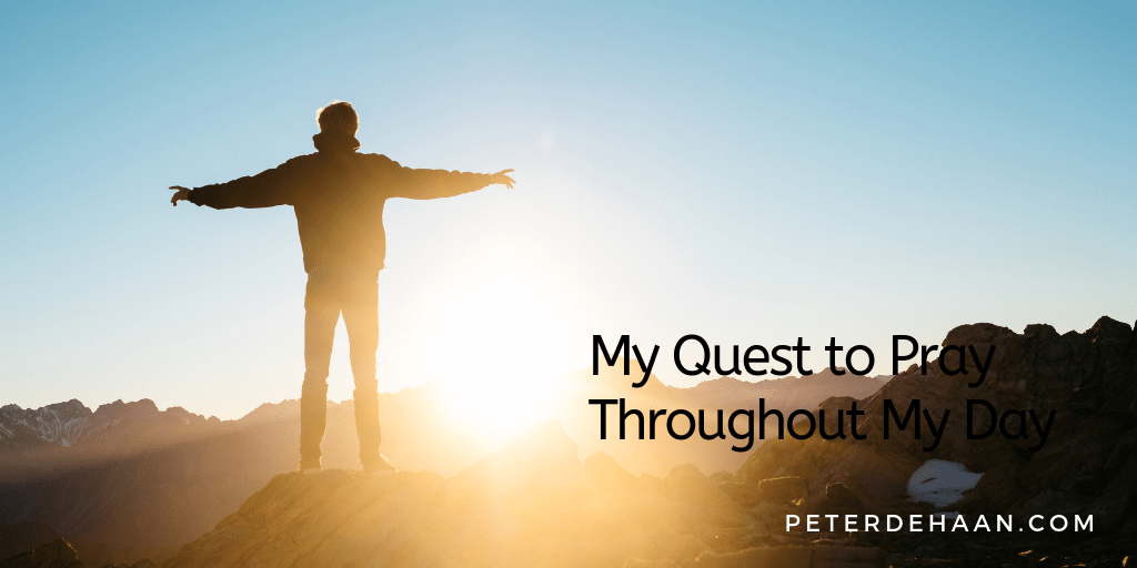 Pray Without Ceasing: My Quest to Pray Throughout My Day