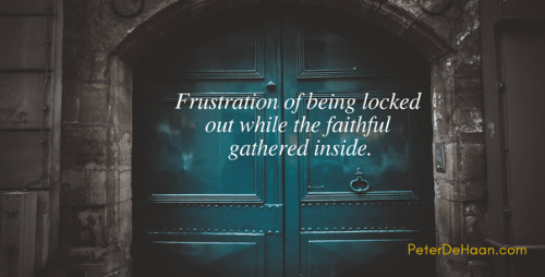 What Do You Do When the Church Doors Are Locked?