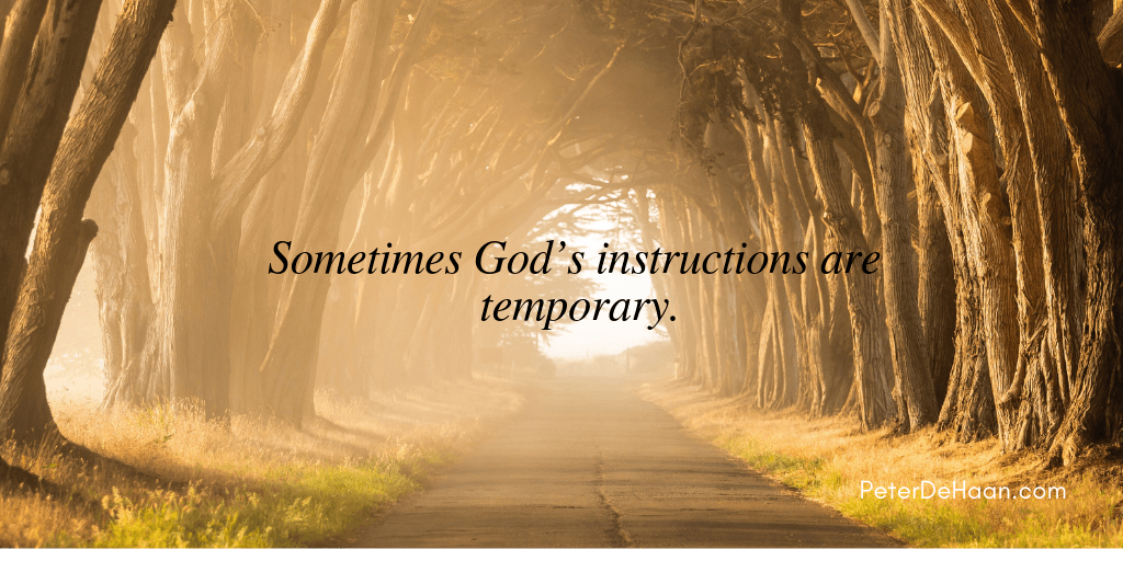 Sometimes God's Instructions Are Temporary