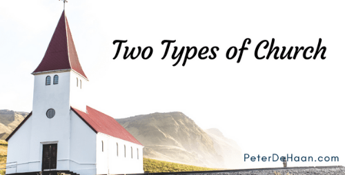 Two Types of Church: Institutional and Organic