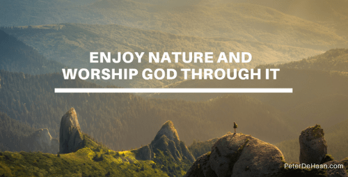 A Godly Appreciation of Nature