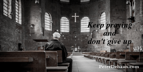 Pray and Do Not Give Up