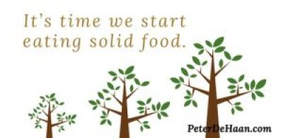 It's time we start eating solid food.