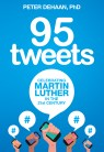 95 Tweets - Celebrating Martin Luther in the 21st Century, one of Peter DeHaan Books
