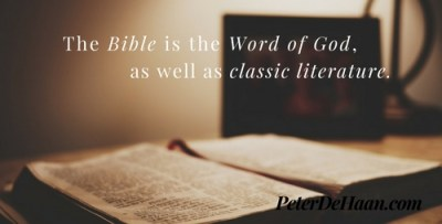 The Bible is the Word of God, as well as classic literature.