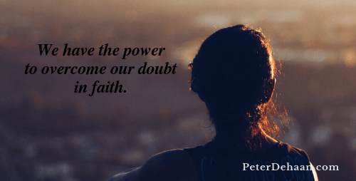 How to Deal with the Faith Versus Doubt Problem