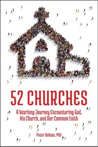 52 Churches: A Yearlong Journey Encountering God, His Church, and Our Common Faith: traditional and contemporary