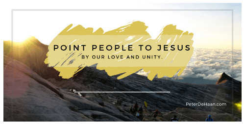 What is Our Christian Witness? Hint: Try Love and Unity | Peter DeHaan