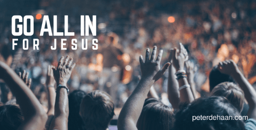 Go All in for Jesus