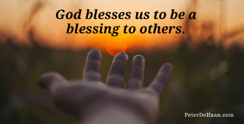God Blesses Us So That We Can Bless Others