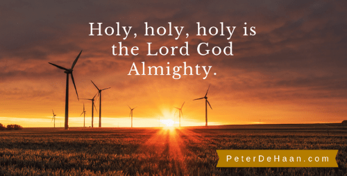 Holy, Holy, Holy is the Lord Almighty