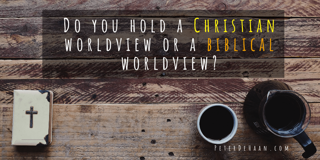Should We Distinguish Between Christian and Biblical Worldviews?