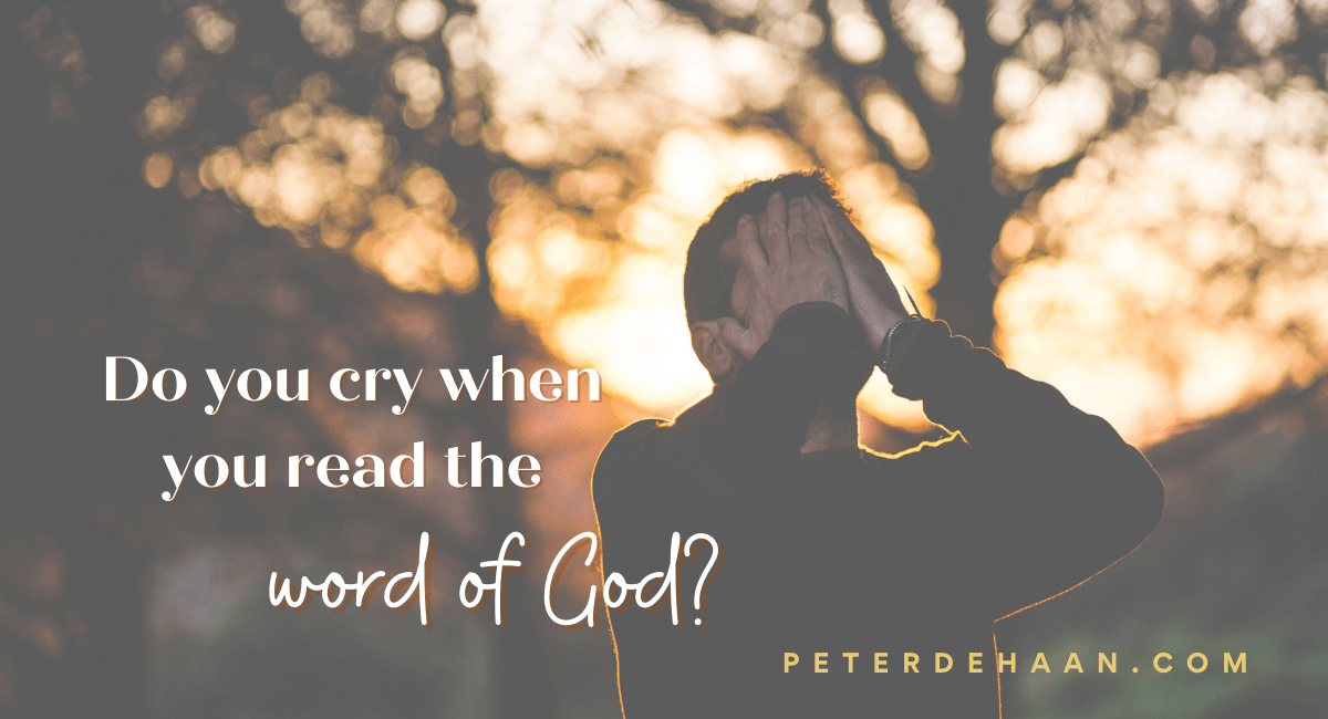 Does Reading the Bible Make You Cry?
