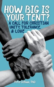 How Big Is Your Tent? A Call for Christian Unity, Tolerance, & Love