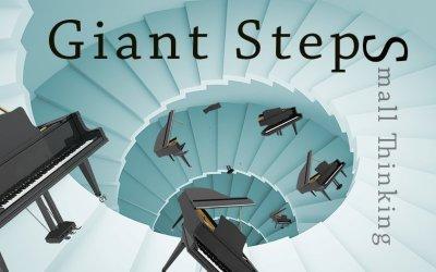 IOTL #20: Giant Steps (Small Thinking)