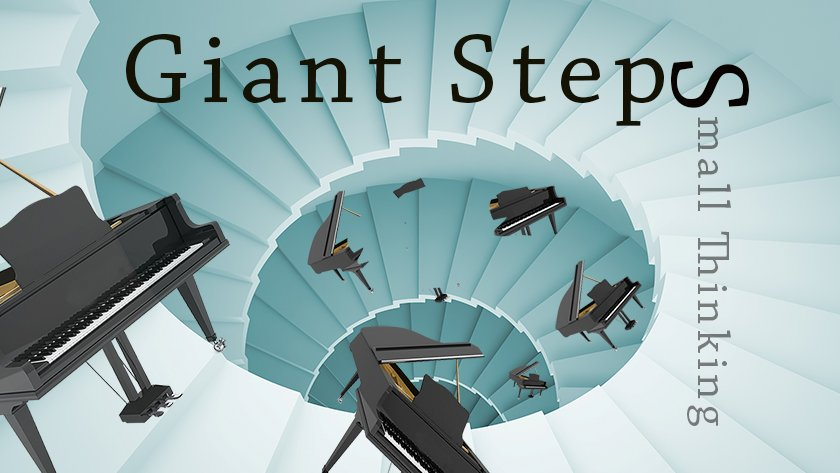 IOTL #20: Giant Steps (Small Thinking)