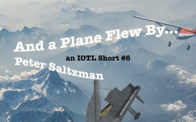 IOTL Short #6: And a Plane Flew By