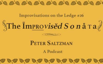 IOTL #26: The Improvised Sonata