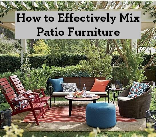 How to Effectively Mix Patio Furniture  Entertaining Design