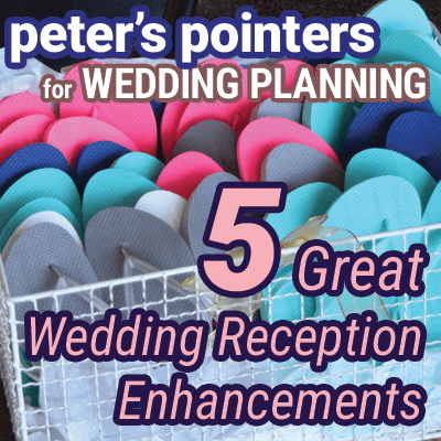 Peter's Pointers: 5 Wedding Reception Enhancements