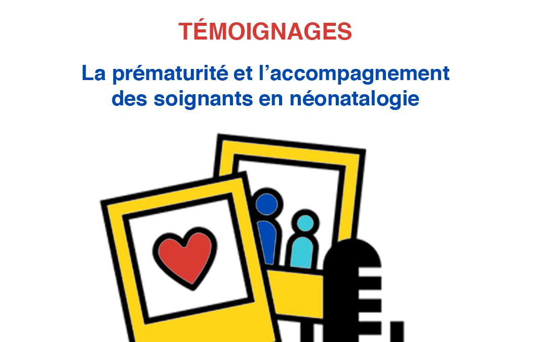 Témoignages | La prématurité et l'accompagnement des soignants en néonatologie