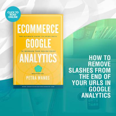 How to Remove Slashes From The End of your URLs in Google Analytics