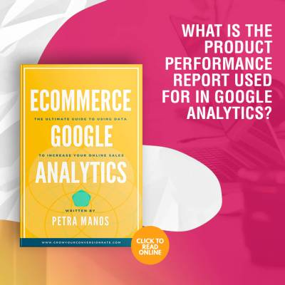 What is the Product Performance Report Used for in Google Analytics?