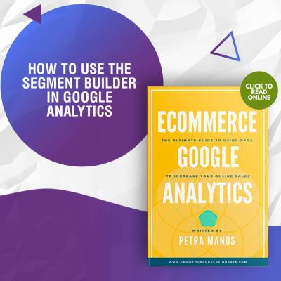 How to Use the Segment Builder in Google Analytics