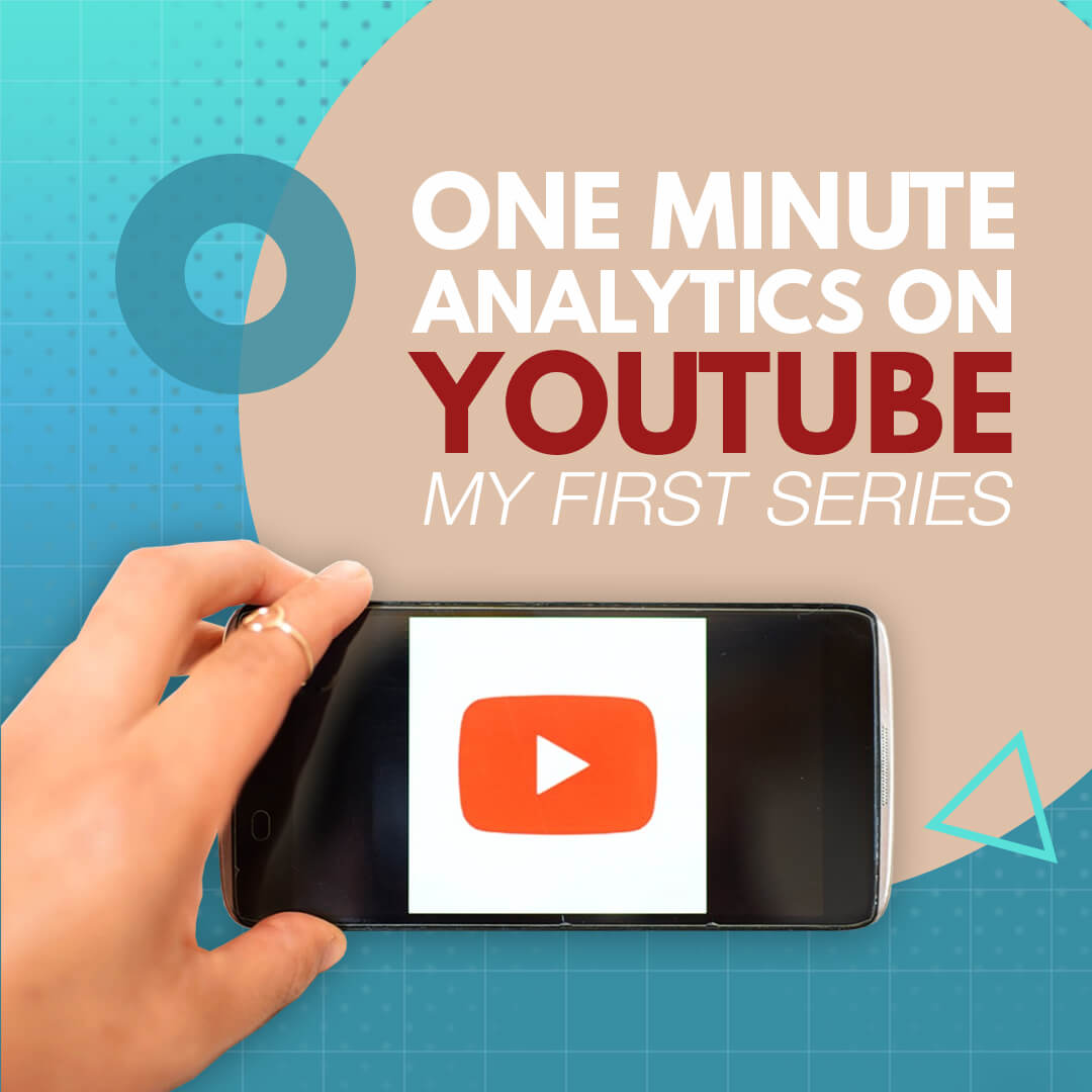 One Minute Analytics on YouTube – My First Series