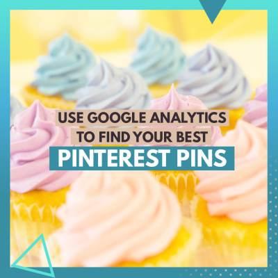 Use Google Analytics to find your best Pinterest pins