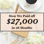 How We Paid Off Over $27,000 in 18-Months