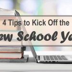 4 Tips to Kick Off the New School Year