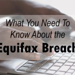 What You Need to Know About the Equifax Security Breach