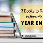 3 Books to Read Before the Year Ends