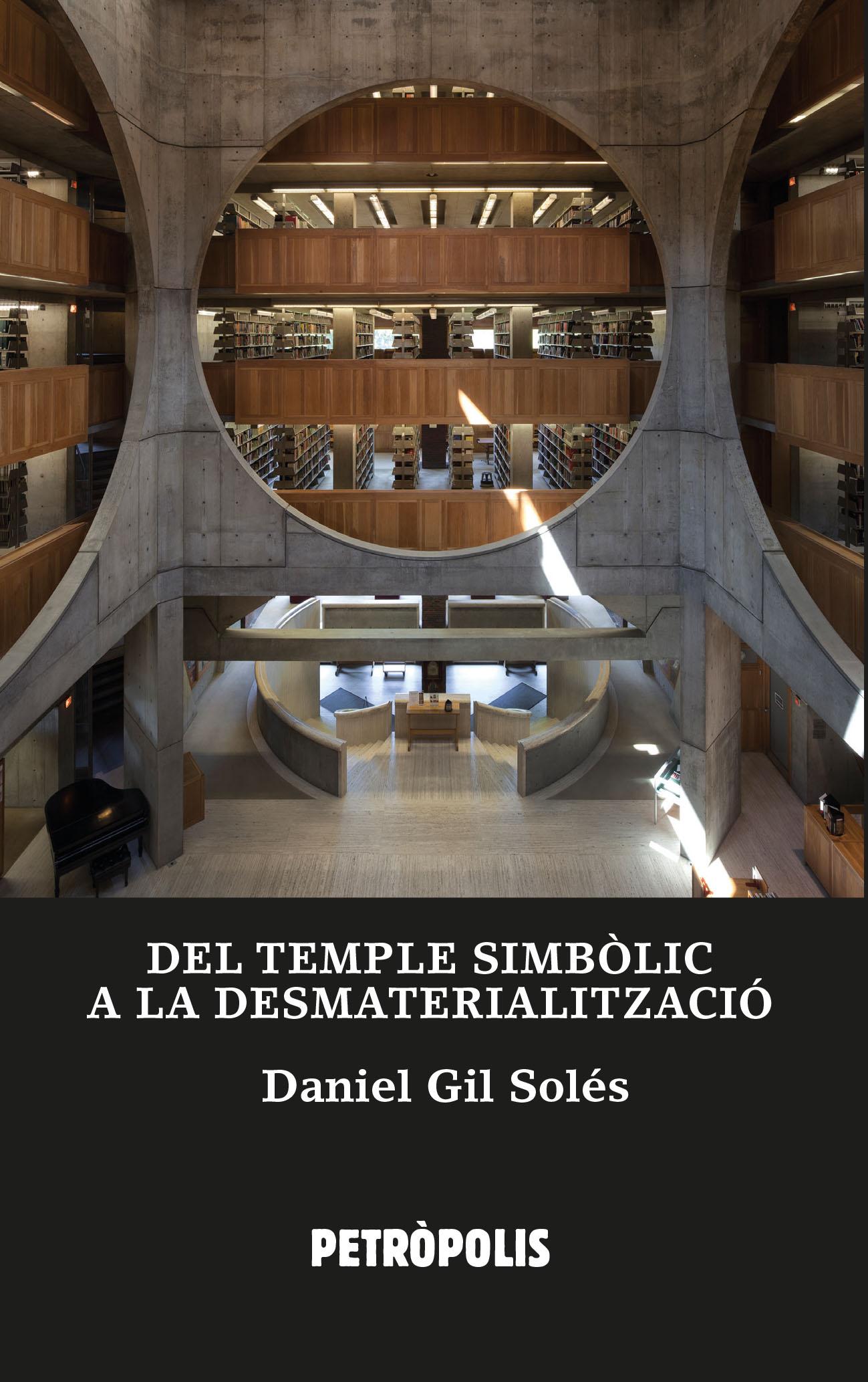 Del temple simbòlic a la desmaterialització