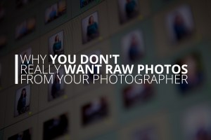 why-you-dont-really-want-raw-photos-from-your-photographer-petruzzo-photography