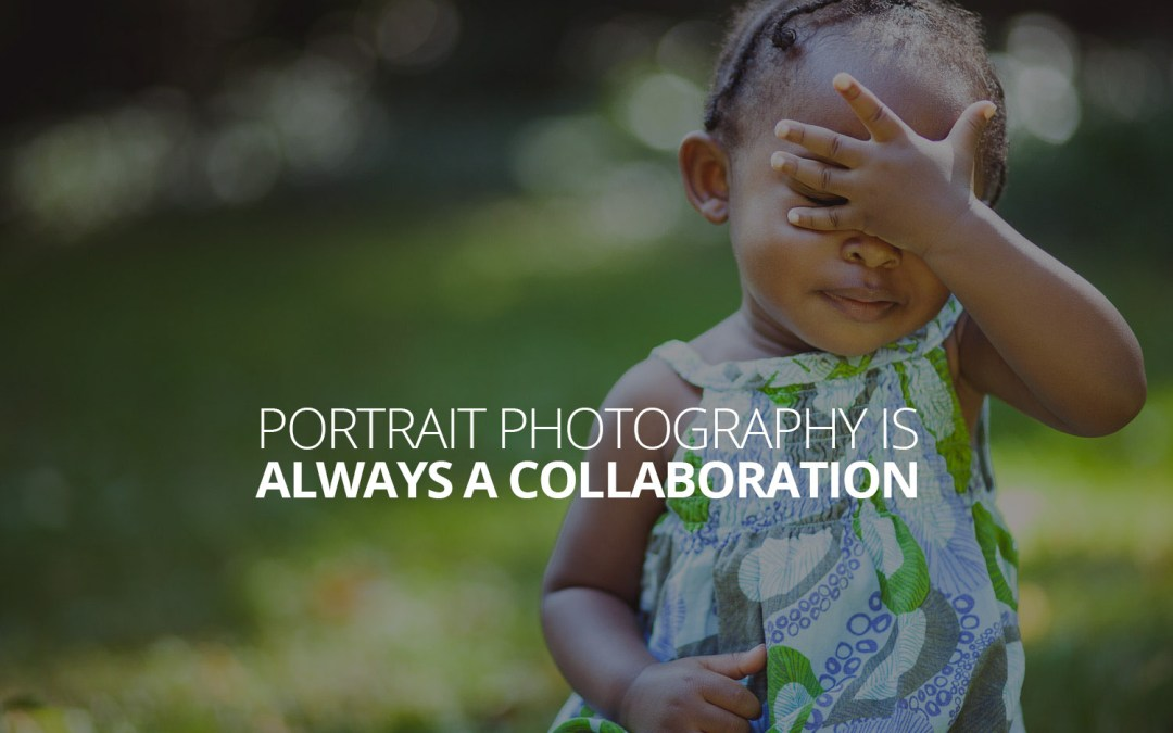 Portrait Photography is Always a Collaboration