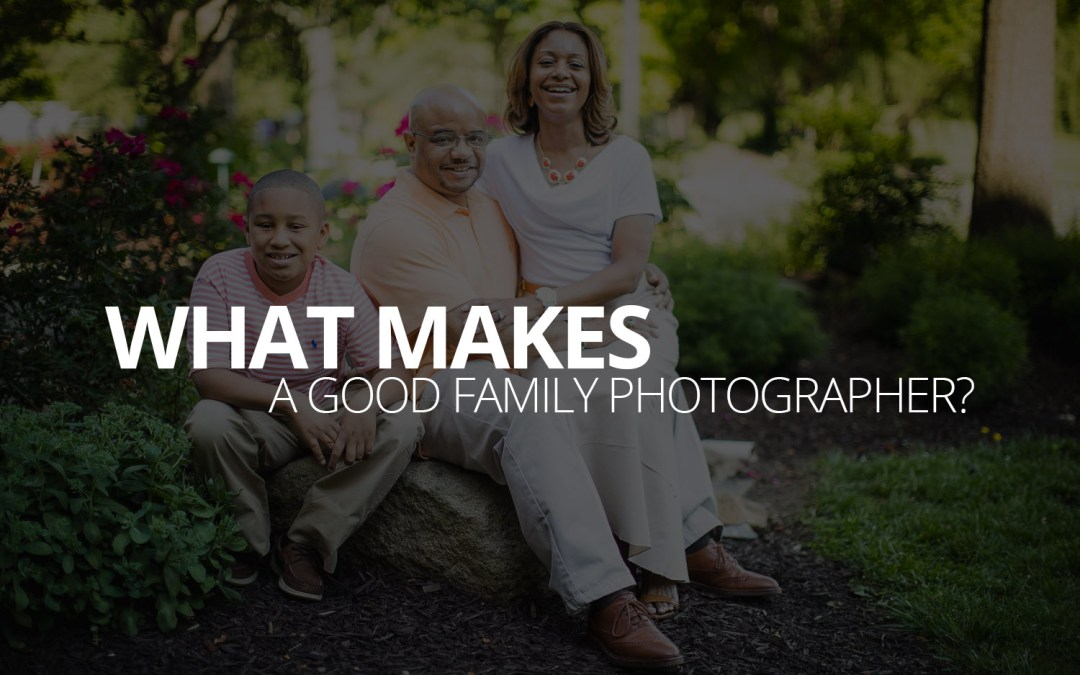 What makes a good family photographer?