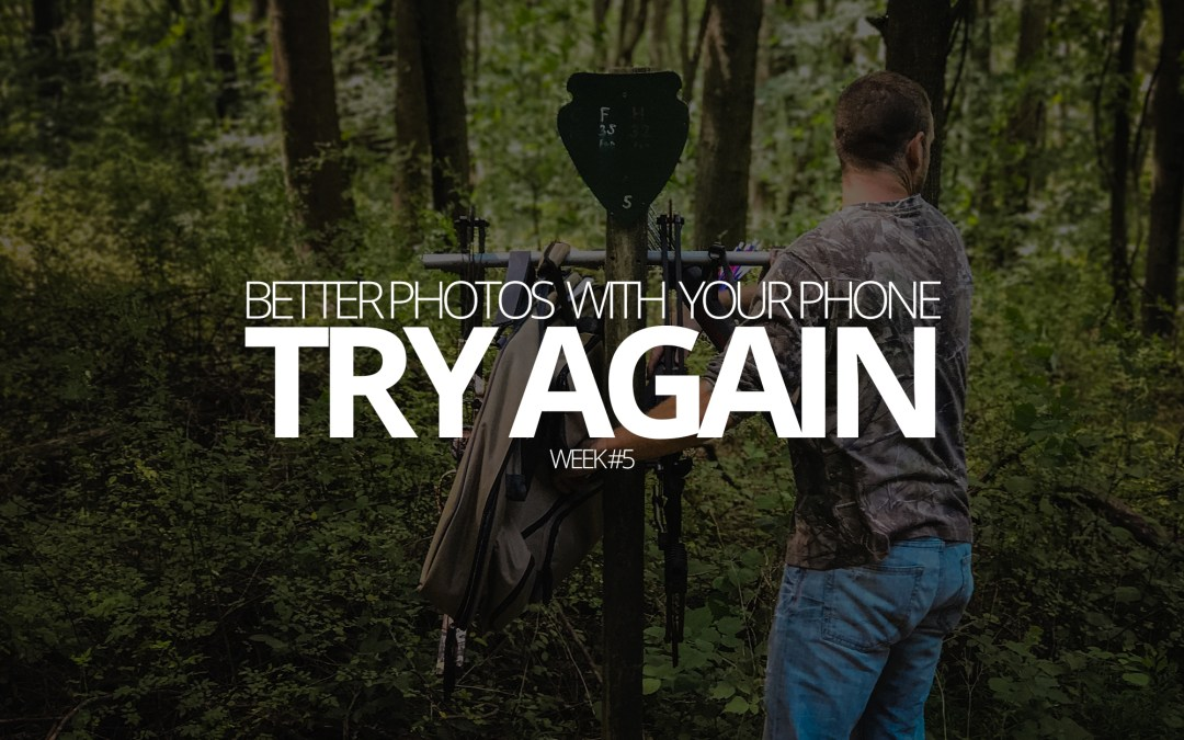 Better Photos with Your Phone: Try Again