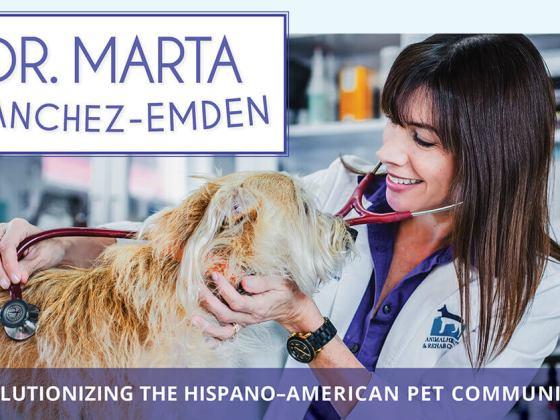 Dr. Marta Sanchez-Emden: Revolutionizing the Hispano–American Pet Community